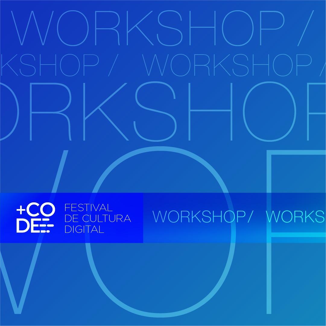 Workshops 2021 | Festival de Cultura Digital